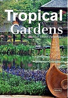 Tropical Gardens Hidden Exotic Paradises