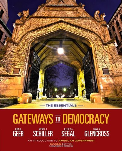 Gateways to Democracy: An Introduction to American Government, The Essentials (with Aplia Printed Access Card) (American and Texas Government) - Gateway To Democracy