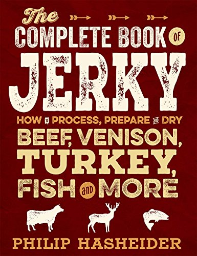The Complete Book of Jerky (Complete Meat) by [Hasheider, Philip]
