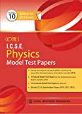 Goyals ICSE Physics Model Test Papers for Class X