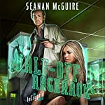 Half-Off Ragnarok: An Incryptid Novel, Book 3   Seanan McGuire