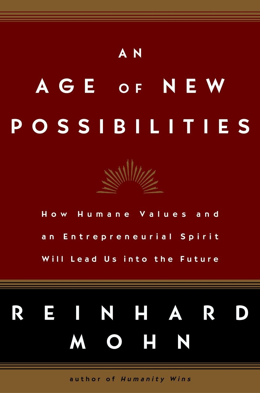 Download An Age of New Possibilities: How Humane Values and an Entrepreneurial Spirit Will Lead Us into the Future pdf