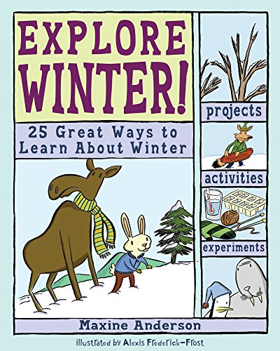 Explore Winter!: 25 Great Ways to Learn About Winter (Explore Your World)