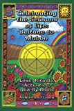 Celebrating the Seasons of Life: Beltane to Mabon