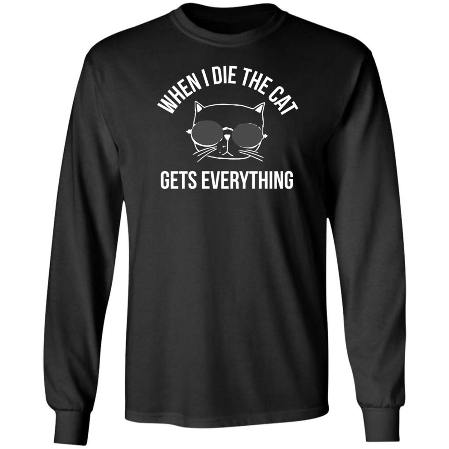 When I Die The Cat Gets Everything Funny Saying Lover T Shirt 8542