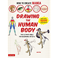 How to Create Manga: Drawing the Human Body: The Ultimate Bible for Beginning Artists (With Over 1,500 Illustrations…