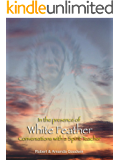 In the presence of White Feather