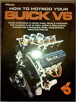 How To Hotrod Your Buick V6 Buick Motor Division
