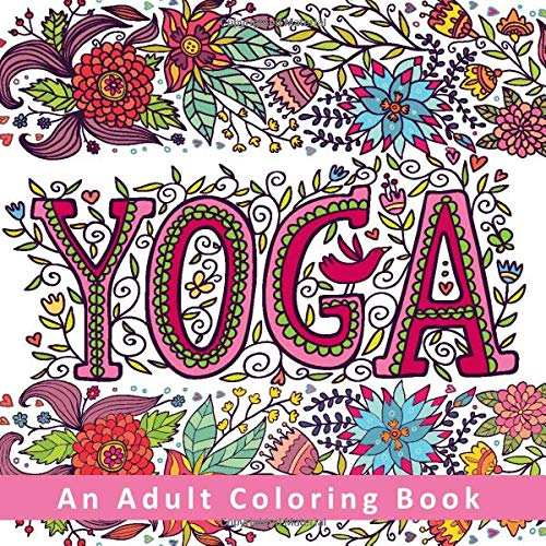 Amazon.com: Yoga - An Adult Coloring Book: Relaxing Pages To Color For  Stress Relief And Mindfulness With Yoga, Mandala, And Chakra Themed Designs  (9781790917471): Pewter, Penelope: Books