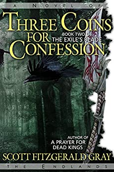 Three Coins for Confession (The Exile's Blade Book 2) by [Gray, Scott Fitzgerald]
