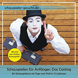 Schauspielkurs für Anfänger 1 Hörbuch