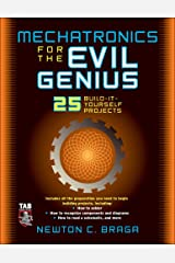 Mechatronics for the Evil Genius: 25 Build-it-Yourself Projects Paperback