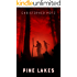 Pine Lakes (A Suspenseful Horror Thriller)