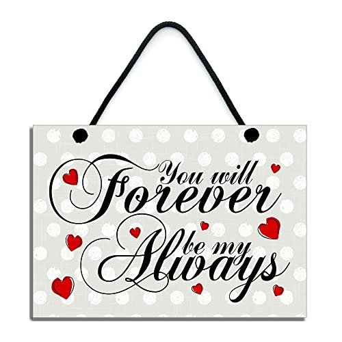 You Will Forever Be My Always Love Gift Quote Handmade Wooden Home