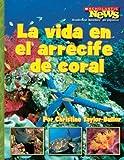 La Vida en el Arrecife de Coral / A Home in the Coral Reef (Scholastic News Nonficiton Readers En Espanol) (Spanish Edition)