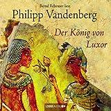 Philipp Vandenberg: Der König von Luxor (Audio CD)