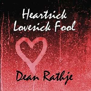 Heartsick Lovesick Fool