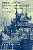Strange Parallels Southeast Asia in Global Context, C. 800-1830 Vol. 2 : Mainland Mirrors - Europe, Japan, China, South Asia, and the Islands, Lieberman, Victor B., 0521530369