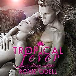 Tropical Fever, Part 1