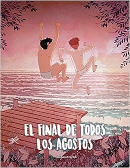El Final De Todos Los Agostos por Alfonso Casas