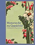 Memories for My Grandchild: A Grandmother's Keepsake Journal