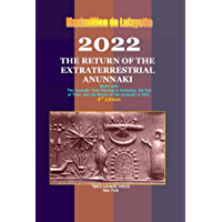 2022: The Return of the Extraterrestrial Anunnaki