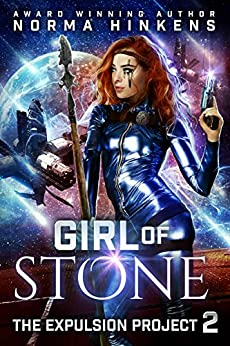 Girl of Stone: A Science Fiction Dystopian Novel (The Expulsion Project Book 2) by [Hinkens, Norma]