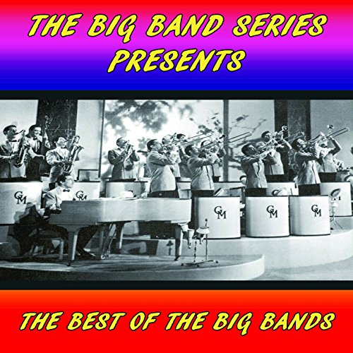 Big Band Hits - The Best of the Big Bands