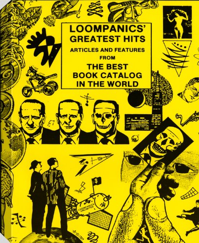Loompanics' Greatest Hits: Articles and Features from the Best Book Catalog in the World from Brand: Loompanics Unlimited