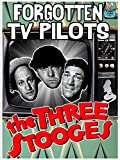 Forgotten TV Pilots: The Three Stooges