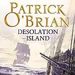 Desolation Island: Aubrey-Maturin Series, Book 5   Patrick O'Brian