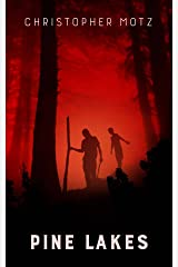 Pine Lakes (A Suspenseful Horror Thriller) Kindle Edition