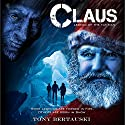 Claus: Legend of the Fat Man Audiobook by Tony Bertauski Narrated by James Robert Killavey