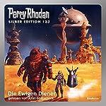Die Ewigen Diener (Perry Rhodan Silber Edition 133) | Ernst Vlcek,Thomas Ziegler,H. G. Francis,Marianne Sydow,Kurt Mahr