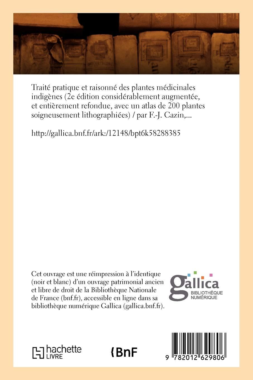 Amazon Fr Traite Pratique Et Raisonne Des Plantes Medicinales Indigenes 2e Ed Ed 1858 Cazin Francois Joseph Livres