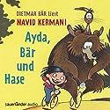 Ayda, Bär und Hase Hörbuch von Navid Kermani Gesprochen von: Dietmar Bär