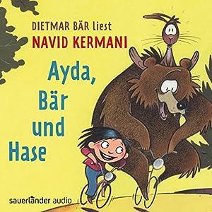 Ayda, Bär und Hase Hörbuch