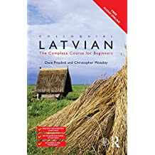 Colloquial Latvian: The Complete Course for Beginners (Colloquial Series)