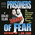 Prisoners of Fear Audiobook by Gera-Lind Kolarik Narrated by Joseph B. Kearns