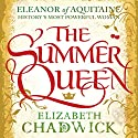 The Summer Queen: Eleanor of Aquitaine Trilogy, Book 1 Hörbuch von Elizabeth Chadwick Gesprochen von: Katie Scarfe