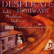 Desperate Highways: A Gabe Treloar Mystery, Book 3 | John Maddox Roberts