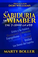La Sabiduría de Wimber: Tal y Como la veo (Spanish Edition) Kindle Edition
