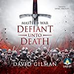 Master of War: Defiant unto Death, Book 2 | David Gilman