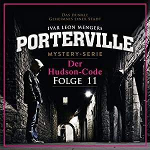 Der Hudson-Code (Porterville 11) Hörbuch