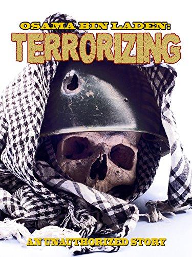 Osama Bin Laden: Terrorizing