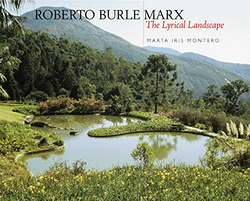 Roberto Burle Marx: The Lyrical Landscape