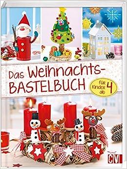 Das Weihnachts Bastelbuch Fur Kinder Ab 4 Amazon De Bucher