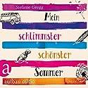 Mein schlimmster schönster Sommer Hörbuch von Stefanie Gregg Gesprochen von: Nina Koenig