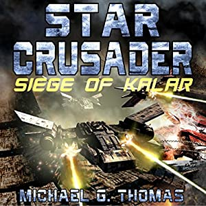 Star Crusader: Siege of Kalar Audiobook