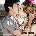 Unmaking Hunter Kennedy Audiobook by Anne Eliot Narrated by Wen Ross, Kai Kennicott